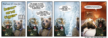 Bear and Tiger IRL